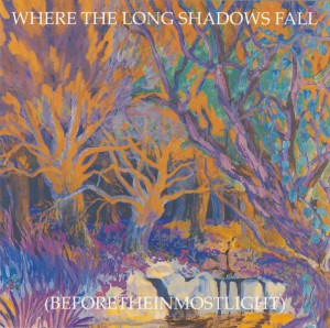 """Where The Long Shadows Fall"""